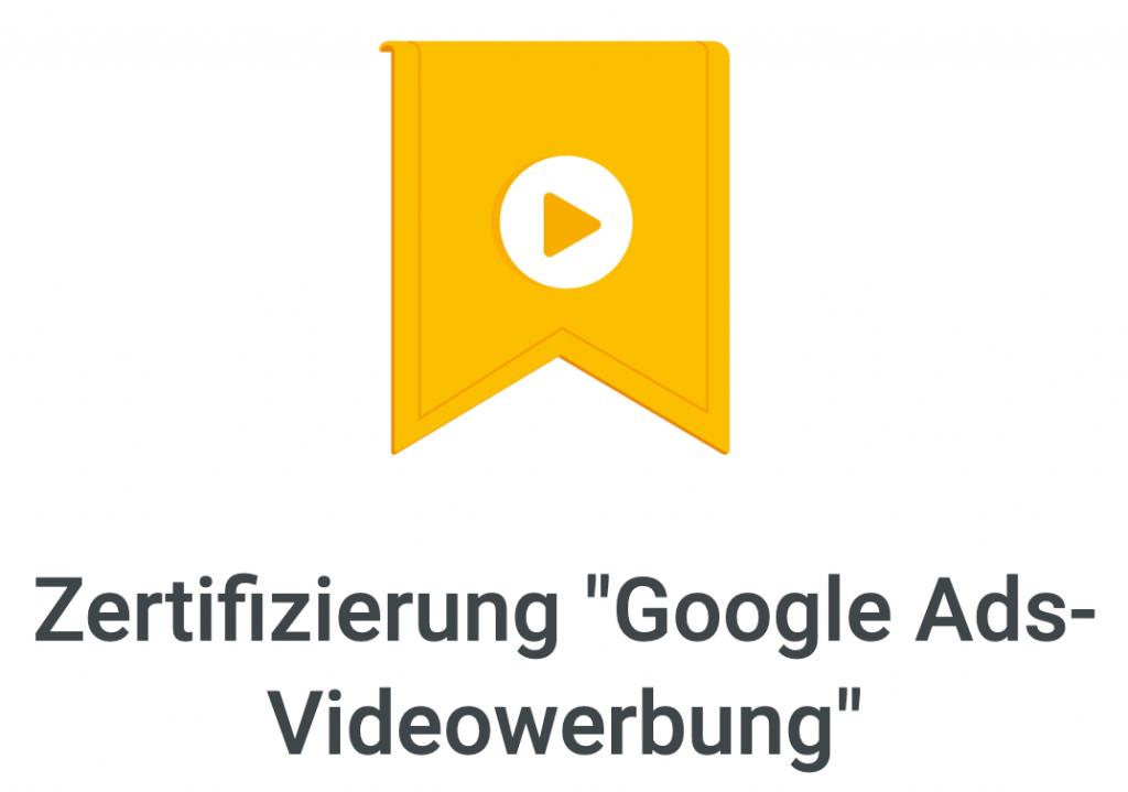 Zertifizierung Google Ads Videowerbung